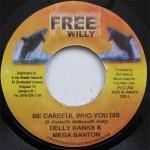 Delly Ranks & Mega Banton - Be Careful Who You Dis