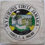 Early B & Malibu - My Friends Circle Jamaica